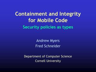 Containment and Integrity for Mobile Code Security policies as types