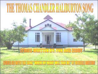 THE THOMAS CHANDLER HALIBURTON SONG