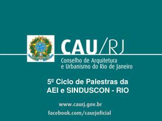 5º Ciclo de Palestras da AEI e SINDUSCON - RIO