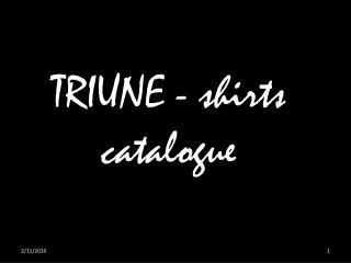 TRIUNE - shirts catalogue