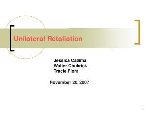 Unilateral Retaliation