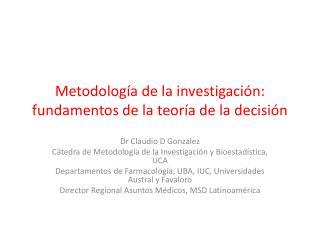 Metodología de la investigación: fundamentos de la teoría de la decisión