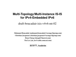 Multi-Topology/Multi-Instance IS-IS for IPv4-Embedded IPv6 draft-boucadair-isis-v4v6-mt-02