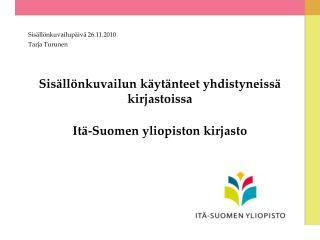 Sisällönkuvailun käytänteet yhdistyneissä kirjastoissa Itä-Suomen yliopiston kirjasto