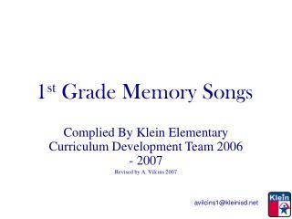 1 st  Grade Memory Songs