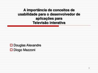Douglas Alexandre  Diogo Mazzoni