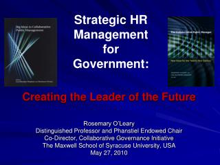 Creating the Leader of the Future Rosemary O'Leary