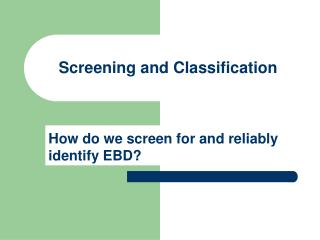 Screening and Classification