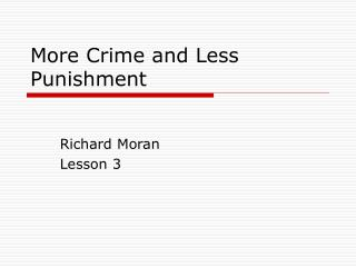 More Crime and Less Punishment