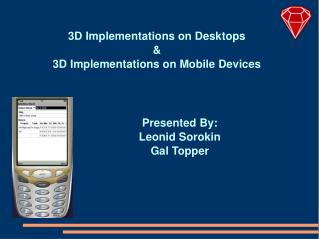3D Implementations on Desktops & 3D Implementations on Mobile Devices