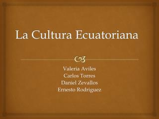 La  Cultura Ecuatoriana
