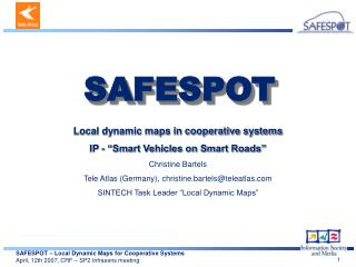 "Local dynamic maps in cooperative systems IP - ""Smart Vehicles on Smart Roads"" Christine Bartels"