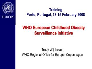 WHO European Childhood Obesity Surveillance Initiative