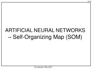 ARTIFICIAL NEURAL NETWORKS  – Self-Organizing Map (SOM)