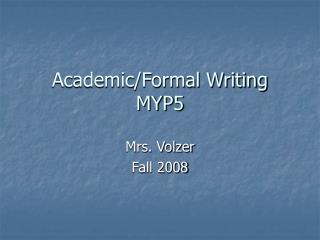 Academic/Formal Writing  MYP5