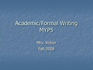 Academic/Formal Writing  MYP5
