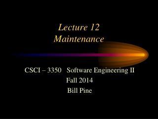 Lecture 12 Maintenance