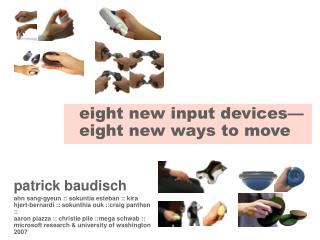 eight new input devices— eight new ways to move