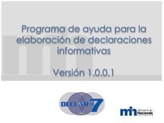 Programa de ayuda para la elaboraci n de declaraciones informativas  Versi n 1.0.0.1