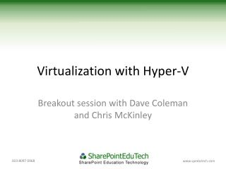 Virtualization with Hyper-V