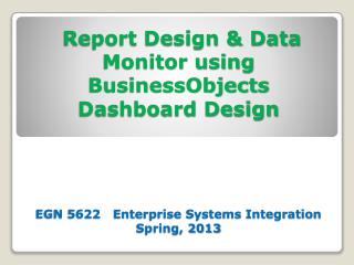 Report Design & Data Monitor using  BusinessObjectsDashboard  Design Concepts and Theory