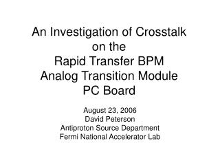 An Investigation of Crosstalk  on the  Rapid Transfer BPM  Analog Transition Module  PC Board