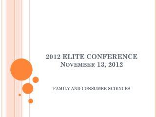 2012  ELITE CONFERENCE November 13, 2012