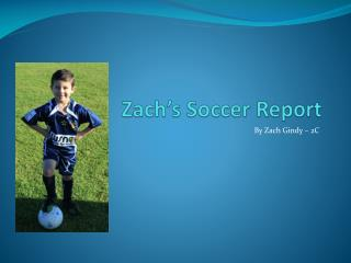 Zach�s Soccer Report