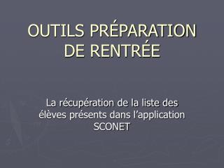 OUTILS PR PARATION DE RENTR E