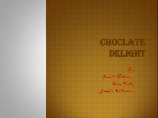 CHOCLATE  DELIGHT