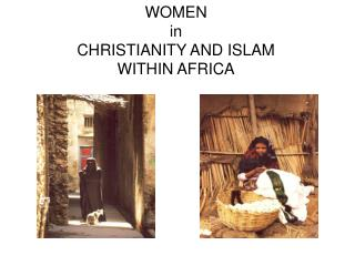 WOMEN in CHRISTIANITY AND ISLAM WITHIN AFRICA