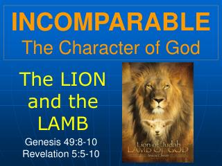 INCOMPARABLE  The Character of God