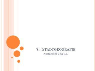 7:  Stadtgeografie