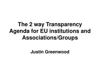 The 2 way Transparency Agenda for EU institutions and Associations/Groups