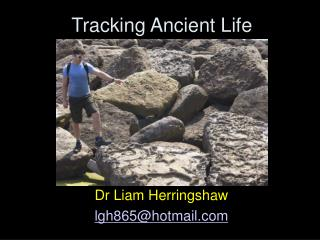 Tracking Ancient Life