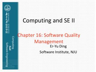Computing and SE II Chapter 16: Software Quality Management