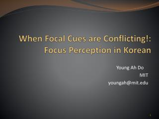 When Focal Cues are Conflicting!: Focus Perception in Korean
