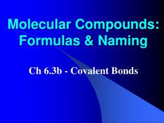 Molecular Compounds: Formulas & Naming