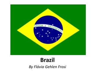 Brazil By  Fl�via  Gehlen Frosi