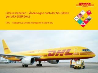 Lithium Batterien    nderungen nach der 53. Edition  der IATA-DGR 2012