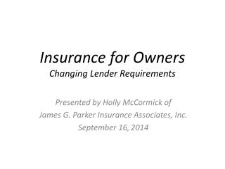 Insurance for Owners Changing Lender Requirements