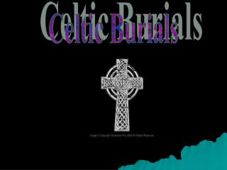 Celtic Burials