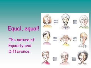 Equal, equal!