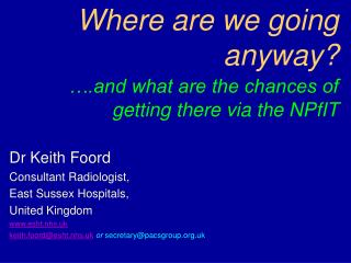 Where are we going anyway? ….and what are the chances of getting there via the NPfIT