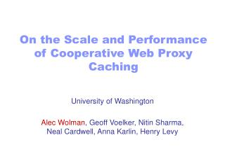 On the Scale and Performance of Cooperative Web Proxy Caching