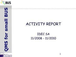ACTIVITY REPORT IDEC SA 11/2008 - 11/2010