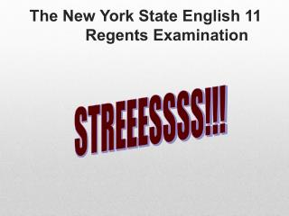 The New York State English 11     	   Regents Examination