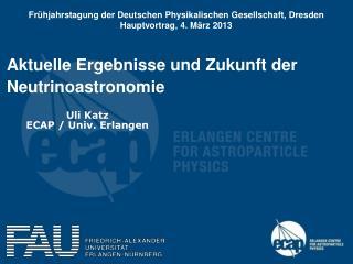 Aktuelle Ergebnisse und Zukunft der Neutrinoastronomie