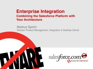 Enterprise Integration Combining the Salesforce Platform with  Your Architecture