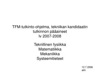 TFM-tutkinto-ohjelma, tekniikan kandidaatin tutkinnon pääaineet lv 2007-2008